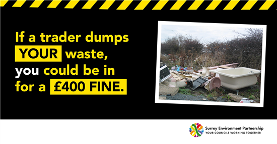 If a trader dumps your waste, you could be in a for a £400 fine.